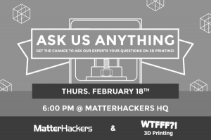 Matterhackers WTFFF?! Event