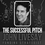 Crack the Funding Code | The Successful Pitch | John Livesay