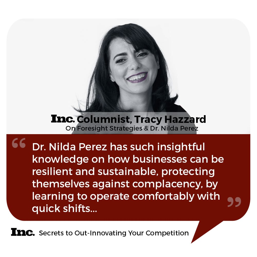 Tracy Hazzard | Inc.com | Foresight Strategies | Dr. Nilda Perez